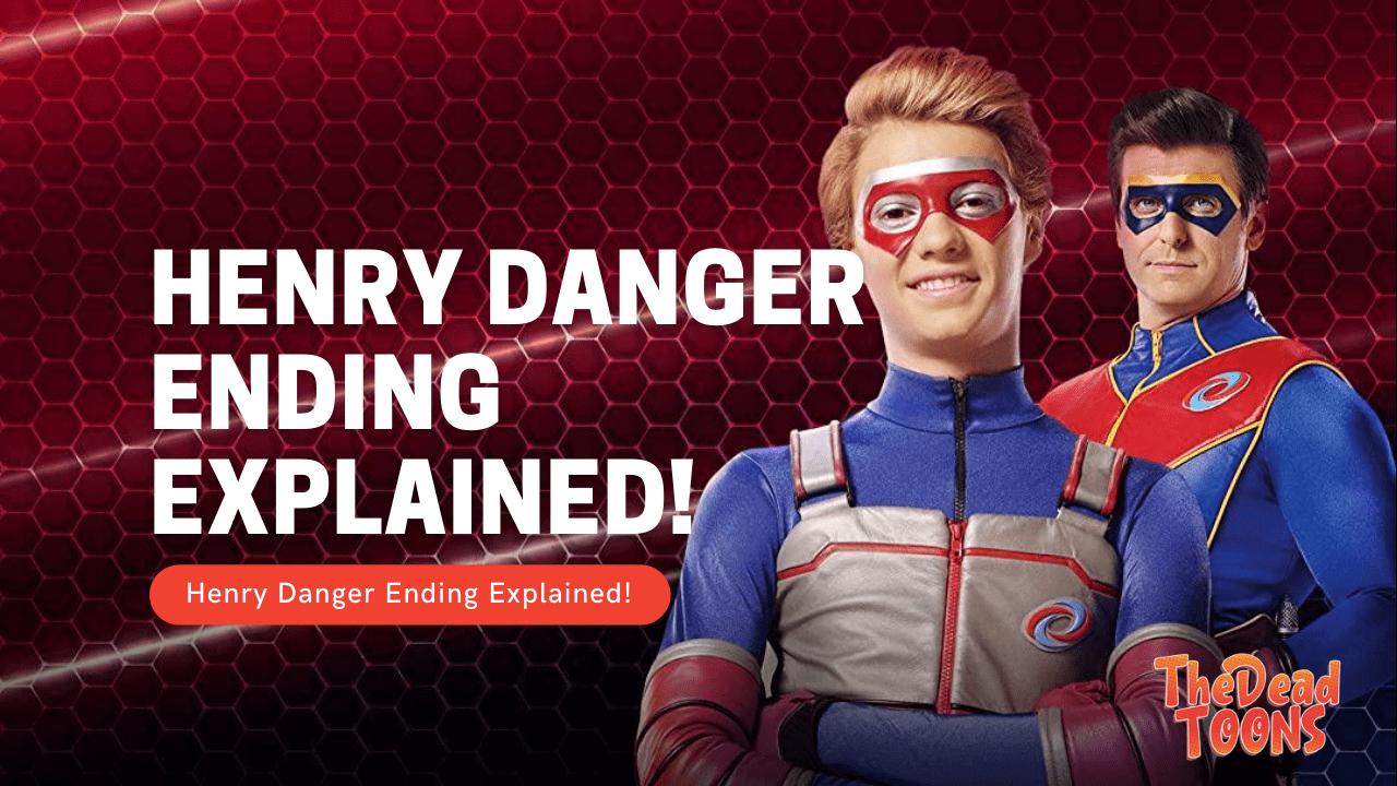 Henry Danger Ending Explained!